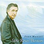 Juan Manuel Siete Rosas Blancas
