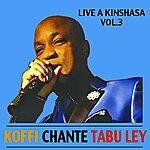 Koffi Olomide Koffi Olomide Chante Tabu Ley Rochereau Vol.3