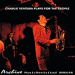 Charlie Ventura Plays For The People
