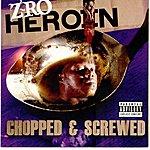 Z-Ro Heroin (Chopped & Screwed)