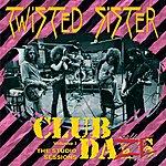Twisted Sister Club Daze, Vol. 1