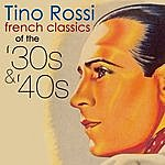 Tino Rossi French Classics Of The '30s & '40s