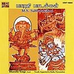 M.S. Subbulakshmi Bharathi Songs- M.S. Subbulakshmi