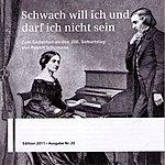 Robert Schumann Schwach Will Ich Und Darf Ich Nicht Sein (Zum Gedenken An Den 200. Geburtstag Von Robert Schumann)