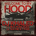 DJ Khaled Welcome To My Hood (Edited Version)