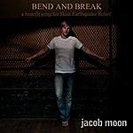 Jacob Moon Bend And Break (For Haiti)