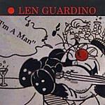Len Guardino IM A Man