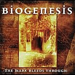 Biogenesis The Mark Bleeds Through