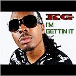 KG I'm Gettin It - Single