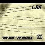 """J-Ro """"My Way"""" (Feat. Marka)"""