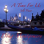 Doug Montgomery A Time For Us - Solo Piano