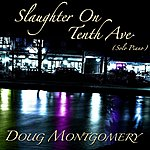 Doug Montgomery Slaughter On Tenth Ave. (Solo Piano) - Single