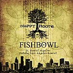 Nappy Roots Fishbowl (Indaba/Lost Angeles Remix) (Feat. Daniel Martins) - Single