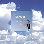 Samuel Edge Of Life - Single