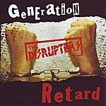 Disrupters Generation Retard