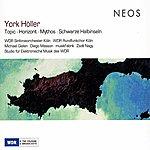 WDR Sinfonieorchester Köln York Höller : Topic - Horizont - Mythos - Schwarze Halbinseln