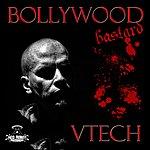 V-Tech Bollywood Bastard