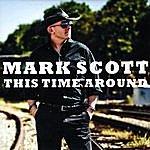 Mark Scott This Time Around