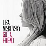 Lisa Miskovsky Got A Friend