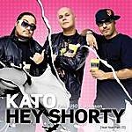 Kato Hey Shorty (Yeah Yeah Pt. II) (Feat. U$o & Johnson)