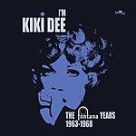 Kiki Dee I'm Kiki Dee The Fontana Years 1963-1968