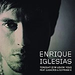 Enrique Iglesias Tonight (I'm Lovin' You)