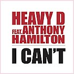 "Heavy D ""I Can't"" (Feat. Anthony Hamilton) - Single"