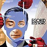 Egokid Ecce Homo