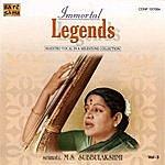 M.S. Subbulakshmi Immortal Legends -M.S.Subbulakshmi Vol-3