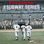 Terry Cashman The Subway Series