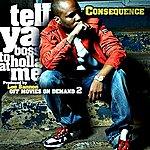 Consequence Tell Ya Boss 2 Holla At Me - Single