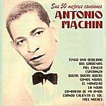 Antonio Machin Sus 50 Mejores Canciones
