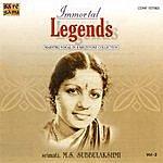 M.S. Subbulakshmi Immortal Legends -M.S.Subbulakshmi Vol-2