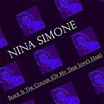 Nina Simone Black Is The Colour (Of My True Love's Hair)