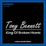 Tony Bennett King Of Broken Hearts