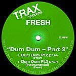 Fresh Dum Dum Part 2