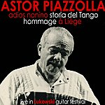 Astor Piazzolla Adios Nonino, Hommage À Liège, Storia Del Tango