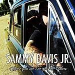 Sammy Davis, Jr. Can't You See I've Got The Blues