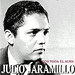 Julio Jaramillo Con Toda El Alma