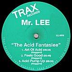 Mr. Lee The Acid Fantaslee