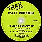 Matt Warren I Can't Believe It