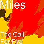 Miles The Call For Fire