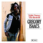 Gregory Isaacs Night Nurse: The Best Of