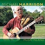 Michael Harrison Music Island