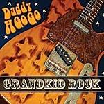 Daddy A Go Go Grandkid Rock