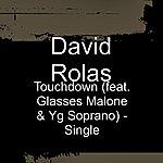 David Rolas Touchdown (Feat. Glasses Malone & Yg Soprano) - Single