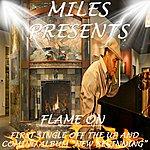 "Miles ""flame On"" - Single"
