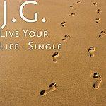 JG Live Your Life - Single