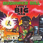 Bushwick Bill Little Big Man (Explicit)
