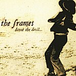 The Frames Dance The Devil...
